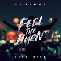 "Recension: Brother Firetribe - ""Feel The Burn"""